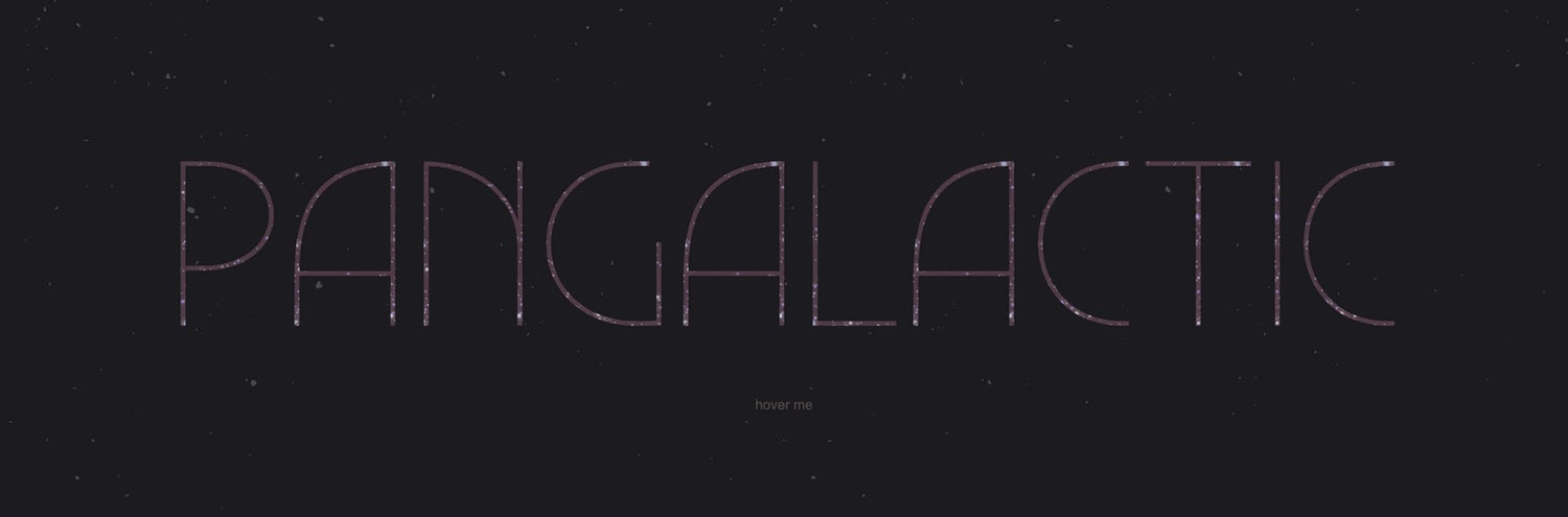 """Pangalactic"" text that sparkles on a star background"