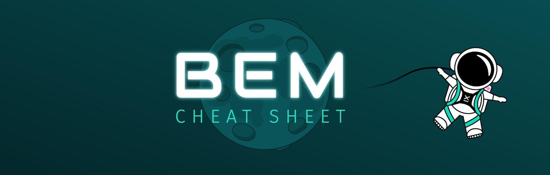 "An astronaught illustration floats around the title ""BEM Cheatsheet"""